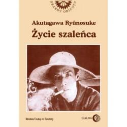Życie szaleńca - Ryunosuke Akutagawa