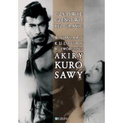 [PRZEDSPRZEDAŻ] Człowieczeństwo bez granic. Wymiary kutury w twórczości Akiry Kurosawy