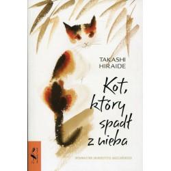 Kot, ktory spadł z nieba - Takashi Hiraide