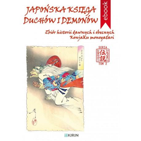 Japońska księga duchów i demonów. Zbiór historii dawnych i obecnych Konjaku monogatari - Ebook