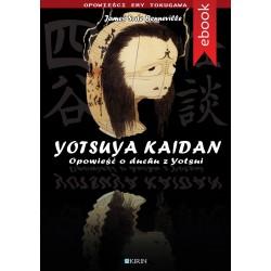 Yotsuya Kaidan. Opowieść o duchu z Yotsui - Ebook