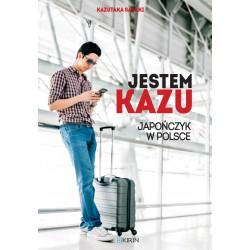 Jestem Kazu. Japończyk w Polsce PRZEDSPRZEDAŻ
