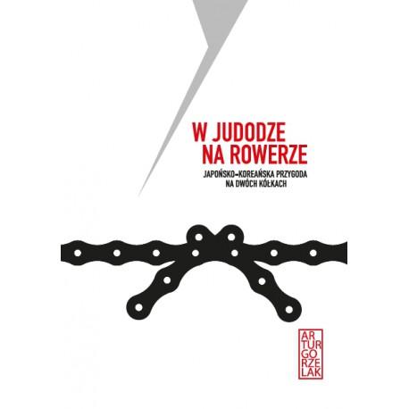 W judodze na rowerze. Japońsko-koreańska przygoda na dwóch kółkach