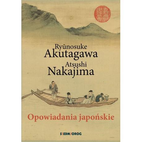 Opowiadania japońskie - Ryunosuke Akutagawa, Atsushi Nakajima