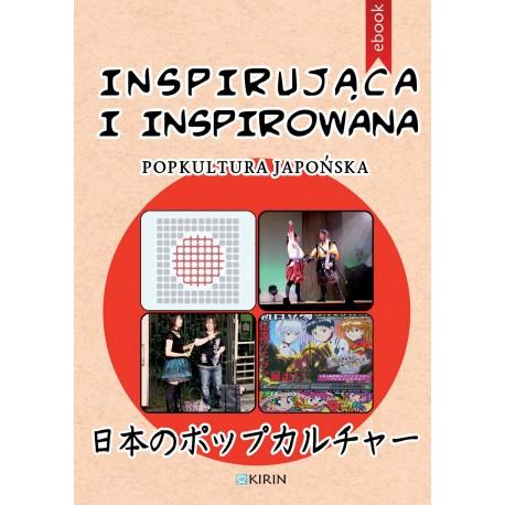 Inspirująca i inspirowana. Popkultura Japonii - Ebook