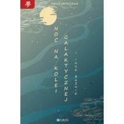 Noc na kolei galaktycznej i inne baśnie - Kenji Miyazawa PRZEDSPRZEDAŻ