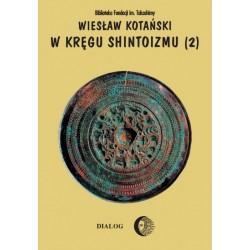 W kręgu shintoizmu. Doktryna, kult, organizacja - Tom II