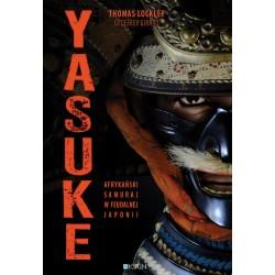 Yasuke. Afrykański samuraj w feudalnej Japonii - PRZEDSPRZEDAŻ